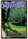Click for more information on Big River Walk.