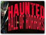 Click for more information on OCT 21-31 | Haunted Hall of HORRORS.