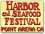 Click for more information on Pt Arena Harbor and Seafood Festival.