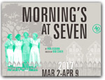 Click for more information on NOW-APR 9 | Morning\'s at Seven.