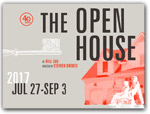 Click for more information on JUL 27 - SEP 3 | The Open House.