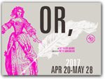Click for more information on APR 20 - MAY 28 | A Play called OR.
